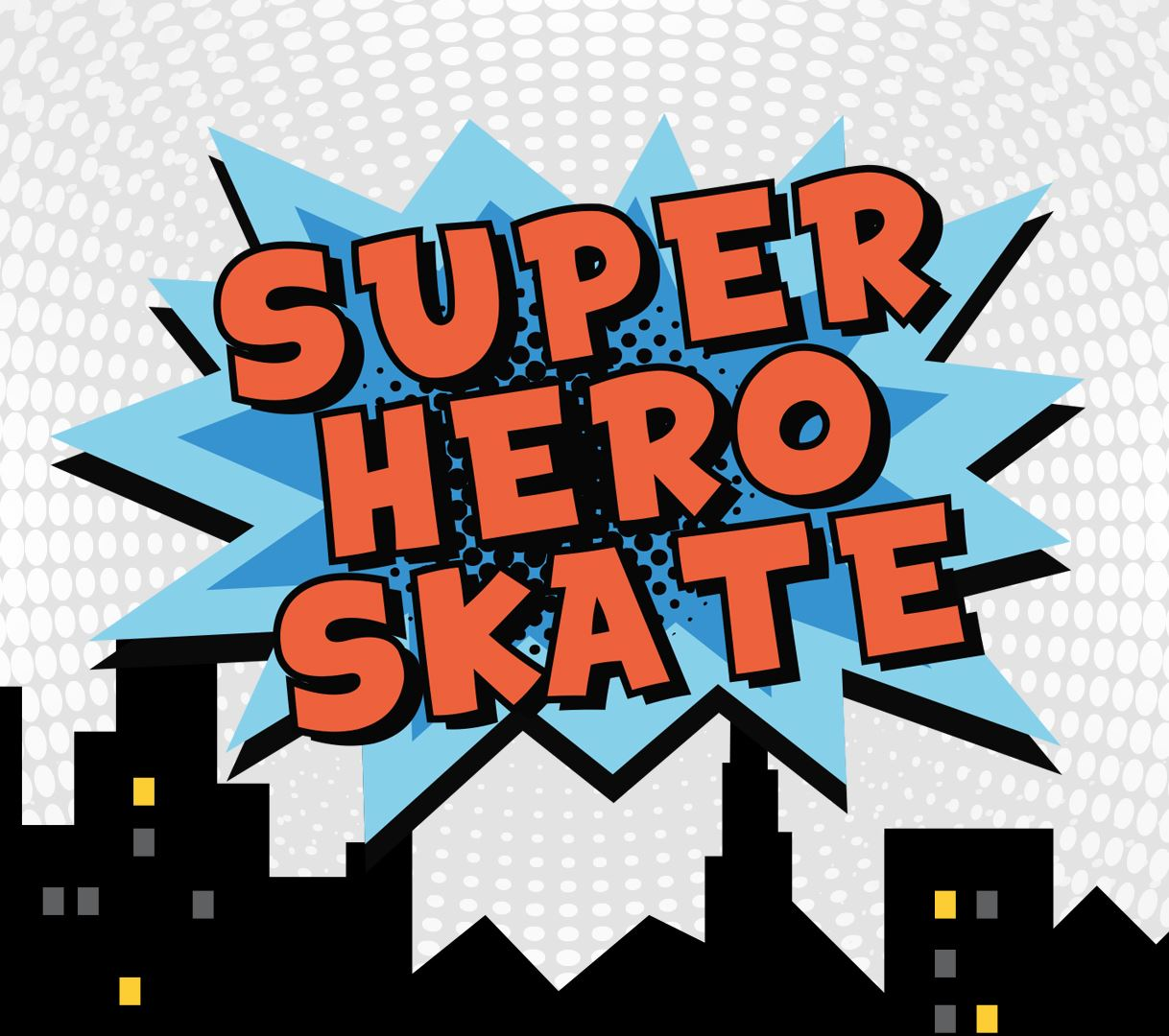 Super Hero Open Skate