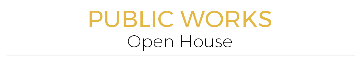 Public Works Open House Graphic